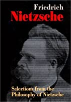 Selections from the Philosophy of Nietzsche