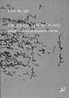 Pages Of The Wound: Poems Drawings Photographs 1956-96
