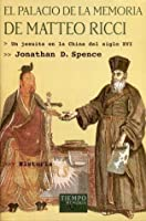 Summary of The Memory Palace of Matteo Ricci by Jonathan D. Spence