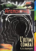 L'ultime combat (Animorphs, #48)