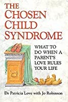 The Chosen Child Syndrome