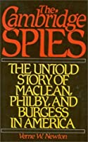 Cambridge Spies: The Untold Story of McLean, Philby, and Burgess