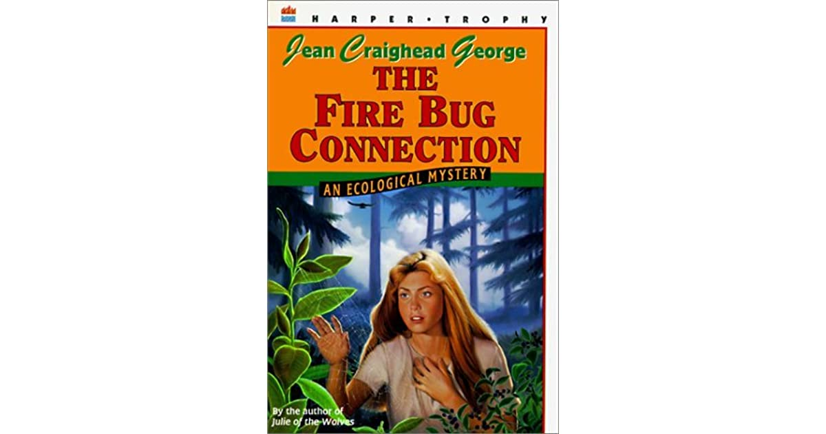 Jean Craighead George Quotes: The Fire Bug Connection: An Ecological Mystery By Jean
