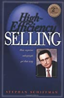 High Efficiency Selling: How Superior Salespeople Get That Way (Second Edition)