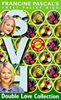 Double Love Collection (Sweet Valley High, #1-3)