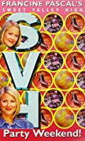 Party Weekend! (Sweet Valley High, #143)
