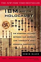 IBM and the Holocaust: The Strategic Alliance Between Nazi Germany and America's Most Powerful Corporation