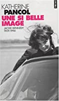 Une si belle image: Jackie Kennedy (1929-1994)