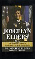 Joycelyn Elders, M.D.: From Sharecropper's Daughter to Surgeon General of the United States of America