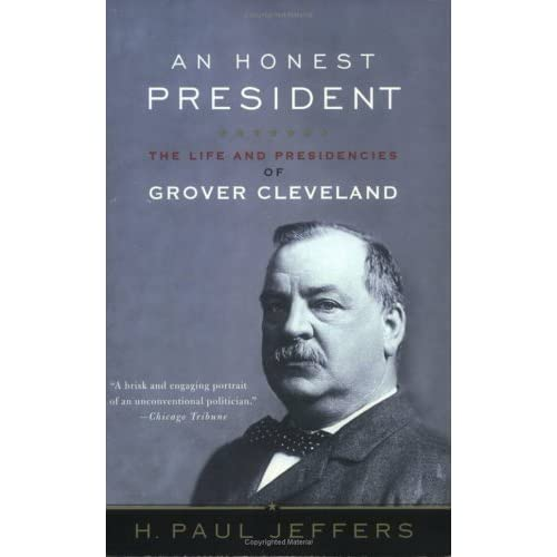 Grover Cleveland Quotes: An Honest President: The Life And Presidencies Of Grover