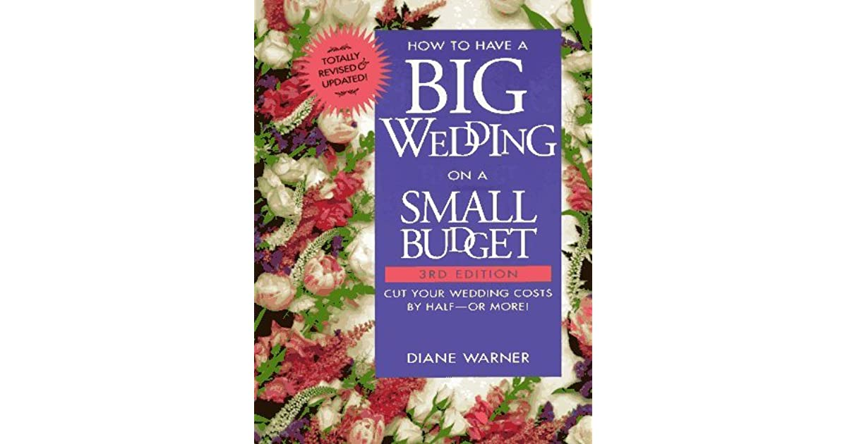 How To Have A Big Wedding On A Small Budget: Cut Your