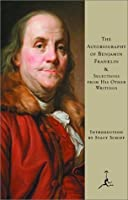 The Autobiography of Benjamin Franklin: & Selections from His Other Writings (Modern Library)