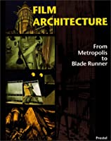 Film Architecture: From Metropolis to Blade Runner