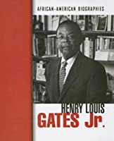 Henry Louis Gates Jr. (African-American Biographies (Raintree))