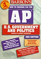 How to Prepare for the Ap U.S. Government and Politics Advanced Placement Examination (Barron's How to Prepare for the  Ap Us Government and Politics Advanced Placement Examination)