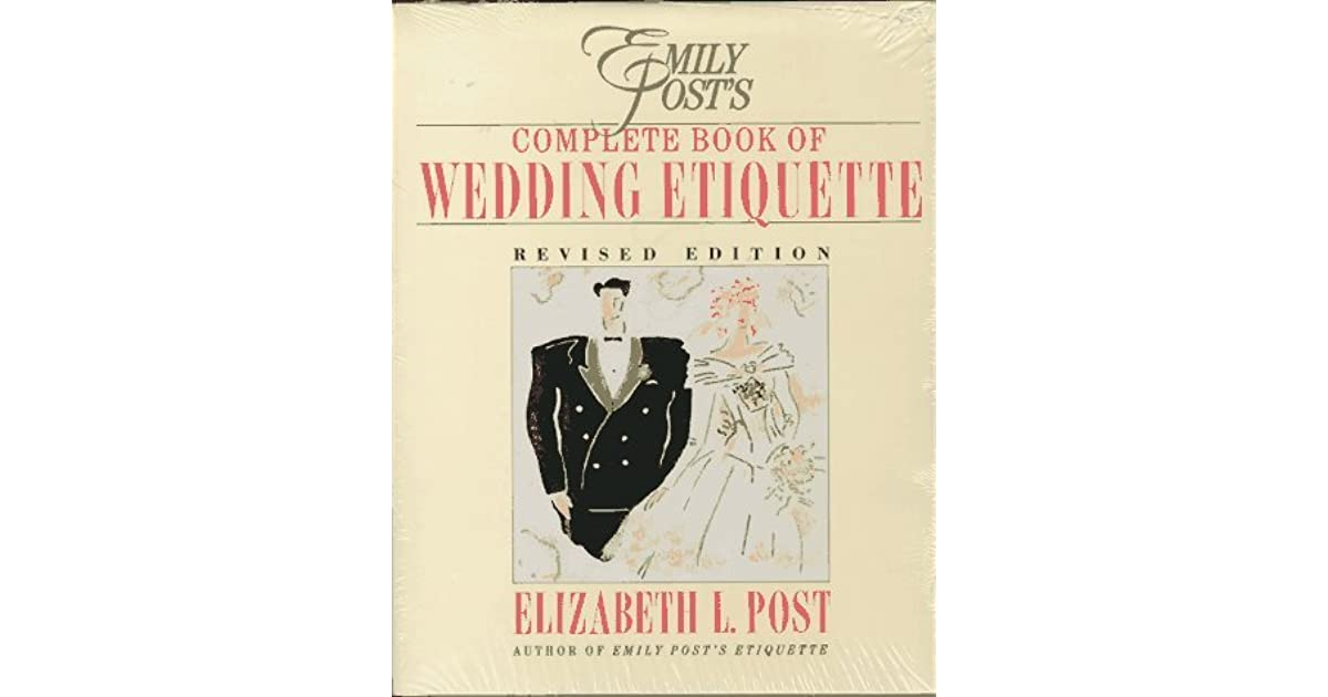 Emily Post Etiquette Book: Emily Post's Complete Book Of Wedding Etiquette Including