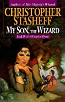 My Son, the Wizard (Wizard in Rhyme, #5)