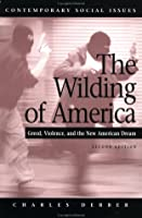 The Wilding of America: Greed, Violence, and the New American Dream