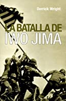 La Batalla De Iwo Jima/ the Battle for Iwo Jima