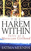 The Harem Within: Tales of a Moroccan Girlhood