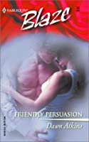 Friendly Persuasion (Harlequin Blaze #93)