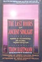 The Last Hours of Ancient Sunlight: Walking Up to Personal and Global Transformation