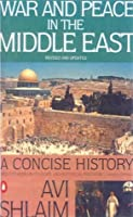 War And Peace In The Middle East: A Concise History