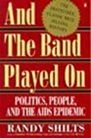 And the Band Played On: Politics, People, and the AIDS Epidemic