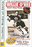 The Autobiography of Willie O'Ree (NHL Books)