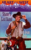 Shane's Last Stand (Heart Of The West, #8)