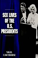 Sex Lives of the U. S. Presidents