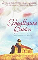 Schoolhouse Brides: Teachers of Yesteryear Fulfill Dreams of Love in Four Novellas