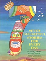 Seven Delightful Stories for Every Day