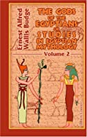 The Gods Of The Egyptians Or Studies In Egyptian Mythology: Volume 2
