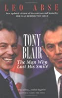Tony Blair, the Man Who Lost His Smile