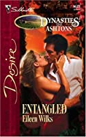 Entangled (Dynasties: the Ashtons, #1)