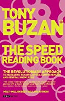 The Speed Reading Book: The Revolutionary Approach to Increasing Reading Speed, Comprehension and General Knowledge