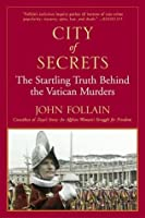 City of Secrets: The Startling Truth Behind the Vatican Murders