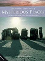 The Marshall Travel Atlas of Mysterious Places : A Guide To The World's Most Awe-inspiring Riddles