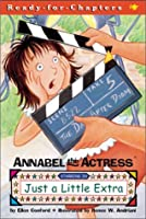 Annabel the Actress Starring in Just a Little Extra