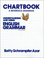 Understanding and Using English Grammar: Chartbook: A Reference Grammar
