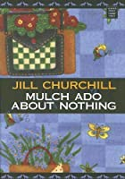 Mulch Ado About Nothing (Jane Jeffry Mystery, Book 12)