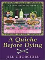 A Quiche Before Dying (Jane Jeffry Mystery, Book 3)