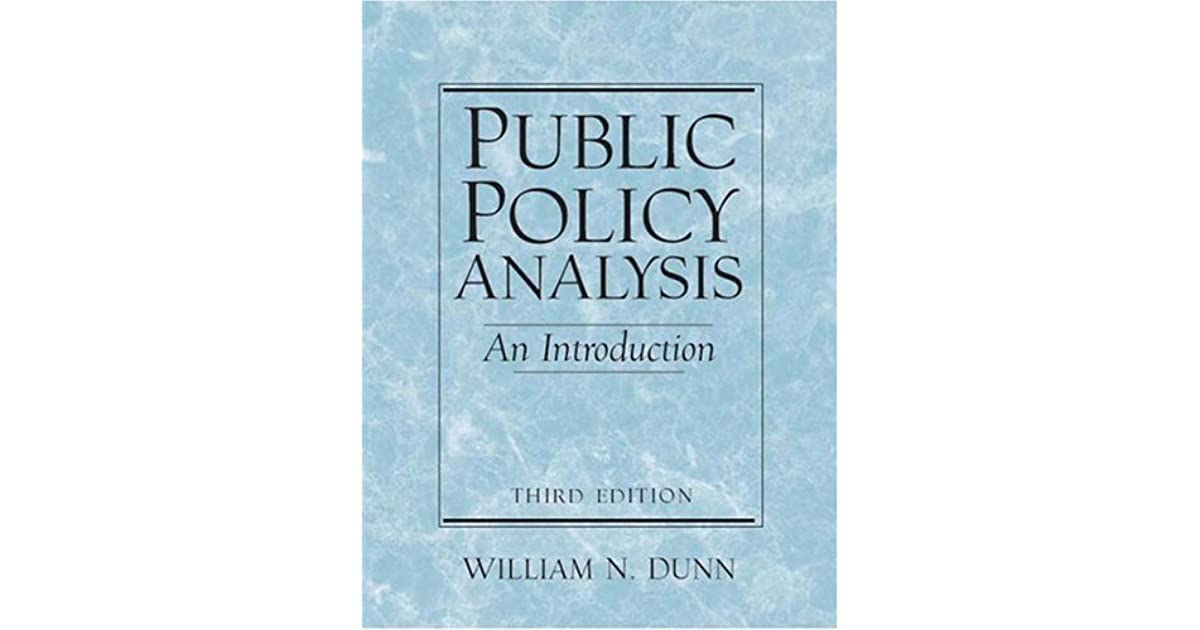 an analysis of the policies of william n dunn Sub hamburg a/566429 public policy analysis fifth edition william n dunn graduate school of public and international affairs university of pittsburgh.