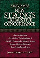 King James New Strong's Exhaustive Concordance of the Bible