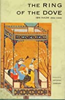 The Ring Of The Dove: A Treatise On The Art And Practice Of Arab Love