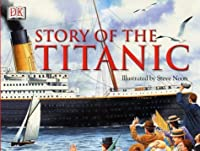 Story of the Titanic by Steve Noon — Reviews, Discussion ...
