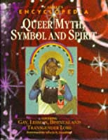 Cassell's Encyclopedia of Queer Myth, Symbol and Spirit: Gay, Lesbian, Bisexual and Transgendered Lore