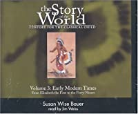 Early Modern Times: From Elizabeth the First to the Forty-Niners (The Story of the World #3)