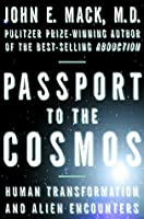 Passport to the Cosmos: Human Transformation and Alien Encounters